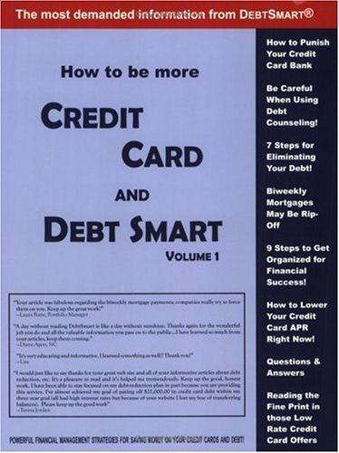 9780964840133: How to Be More Credit Card and Debt Smart (Volume 1): Powerful Financial Management Strategies for Saving Money on Your Credit Cards and Debt!