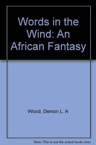 9780964840218: Words in the Wind: An African Fantasy
