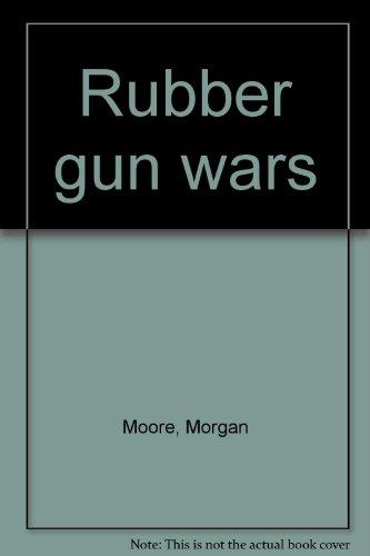 9780964841406: Rubber gun wars