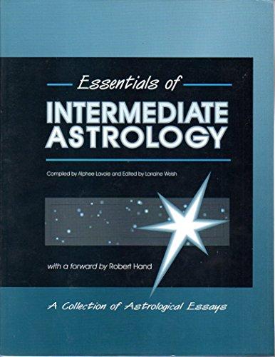 Essentials of Intermediate Astrology: Welsh, Lorraine; Lavoie, Alphee