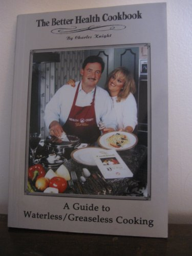 9780964842113: Better Health Cookbook (Delicious Recipes Low in Fat,High in Nutrients, Waterles