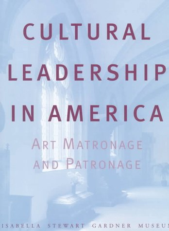 Cultural Leadership in America: Art Matronage and Patronage: Wanda Corn