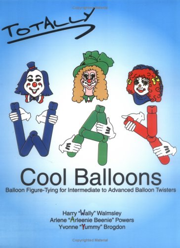 Totally WAY Cool Balloons (Way Cool Balloons) (0964849755) by Walmsley; Powers; Brogdon