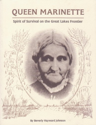 9780964852402: Queen Marinette: Spirit of Survival on the Great Lakes Frontier