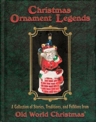 9780964853409: Christmas Ornament Legends: A Collection of Stories,  Traditions, and Folklore from - 9780964853409: Christmas Ornament Legends: A Collection Of Stories