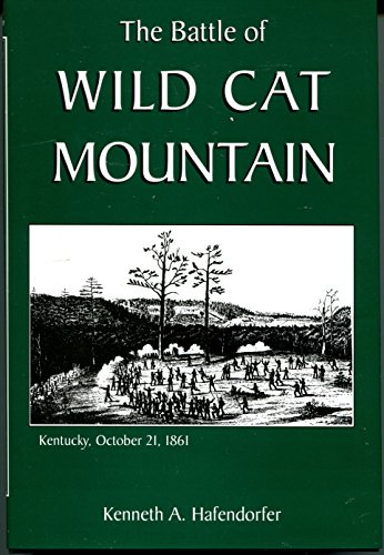 The Battle of Wild Cat Mountain [Signed]: Kenneth A Hafendorfer