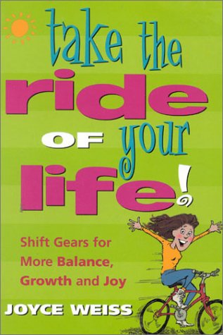 Take the Ride of Your Life! Shift: Weiss, Joyce