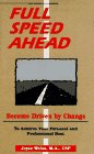 Full Speed Ahead: Become Driven by Change [Hardcover]