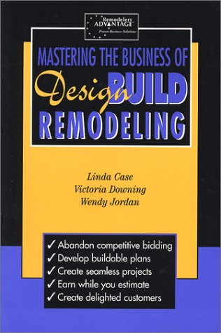 9780964858763: Mastering the Business of Design Build Remodeling