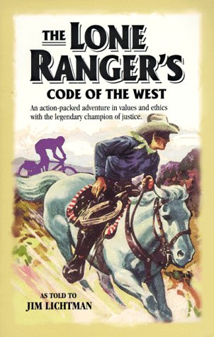 The Lone Ranger's Code of the West: Lichtman, Jim (as