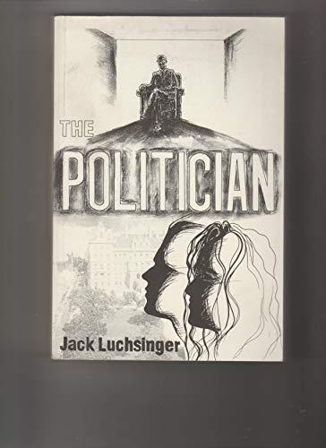 9780964862289: The politician