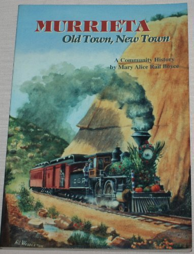 9780964863408: Murrieta - Old Town, New Town: A Community History