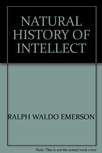 Natural History of Intellect: Ralph Waldo Emerson