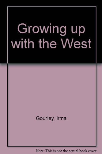 9780964867802: Growing up with the West