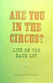 ARE YOU IN THE CIRCUS? : Life on the Back Lot