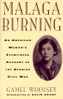 9780964873612: Malaga Burning: An American Woman's Eyewitness Account of the Spanish Civil War