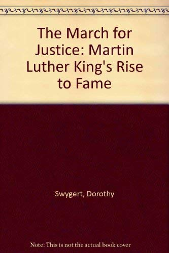 9780964873704: The March for Justice: Martin Luther King's Rise to Fame
