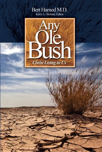 Any Ole Bush: Bert Harned