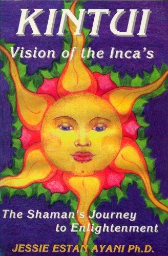 Kintui, Vision of the Incas : The: Jessie E. Ayani