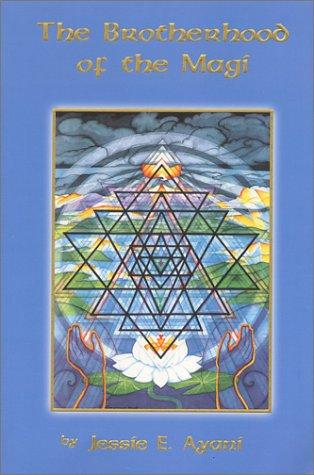 The Brotherhood of the Magi: Ayani, Jessie E.