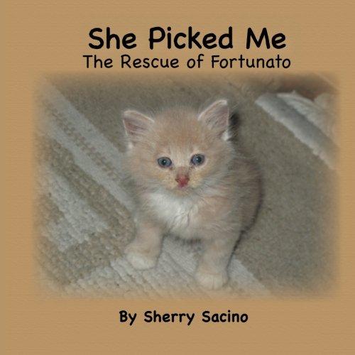 9780964877825: She Picked Me: The Rescue of Fortunato (Volume 1)