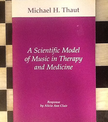 9780964880313: A scientific model of music in therapy and medicine