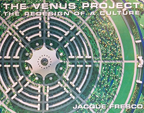 9780964880603: The Venus Project: The Redesign of a Culture