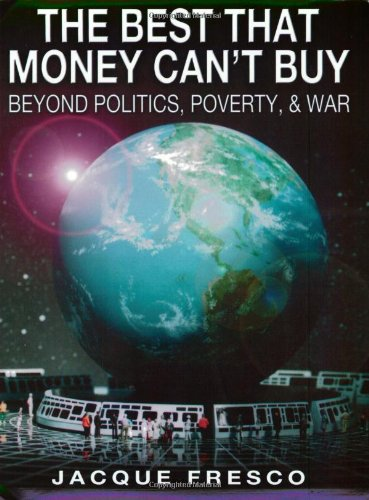 9780964880672: The Best That Money Can't Buy: Beyond Politics, Poverty, & War