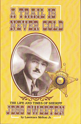 A Trail is Never Cold: The Life: Lawrence Melton Jr.