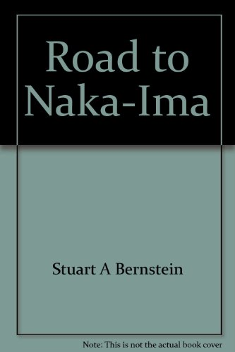 Road to Naka-Ima: a Man's Journey to a New Civilization (Sounds of a New Order Ser. ): ...