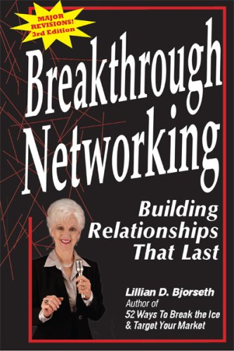 9780964883949: Breakthrough Networking: Building Relationships That Last (Third Edition)