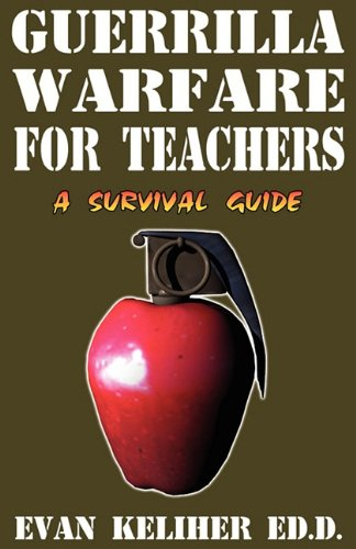 Guerrilla Warfare For Teachers: Keliher, Evan C