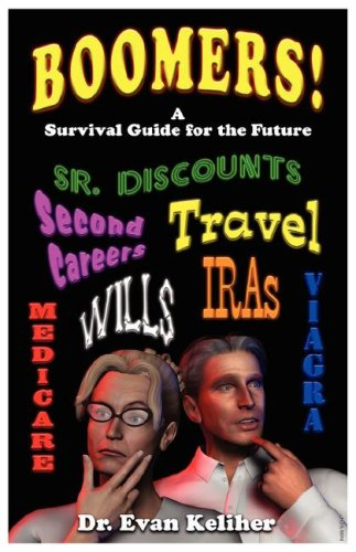 Boomers! (a Survival Guide for the Future): Keliher, Evan