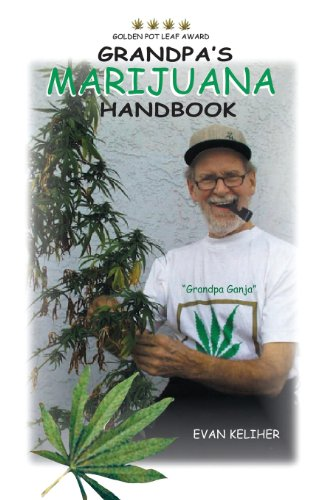 Grandpa's Marijuana Handbook: A User Guide for: Keliher, Evan