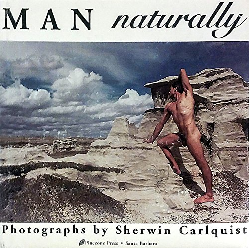 Man Naturally. Photography, Collectible: Carlquist, Sherwin.