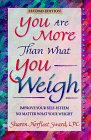 9780964887428: You Are More Than What You Weigh: Improving Your Self-Esteem No Matter What Your Weight