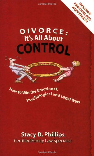 9780964888296: Divorce: It's All About Control; How to Win the Emotional, Psychological And Legal Wars