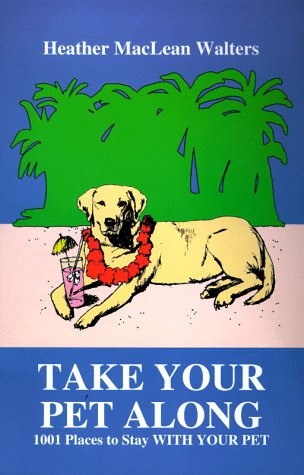 9780964891326: Take Your Pet Along: 1001 Places to Stay With Your Pet