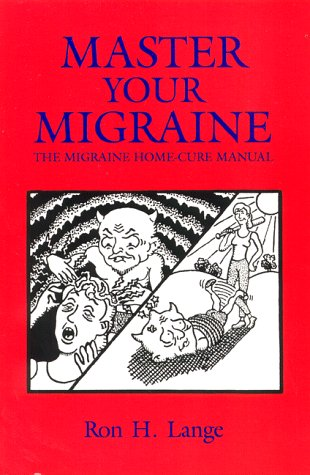 9780964893108: Master Your Migraine: The Migraine Home-Cure Manual