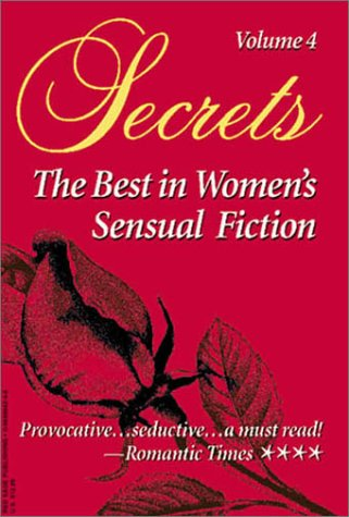Secrets: The Best in Women's Erotic Romance, Vol. 4 (0964894246) by Jeanie Cesarini; Susan Morgan; Susan Paul; Desiree Lindsey; Emma Holly; Betsy Morgan; Alexandria V. Kendall