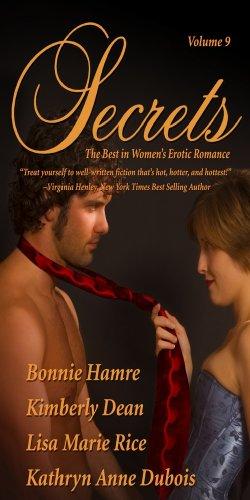 Secrets: The Best in Women's Erotic Romance, Vol. 9 (0964894297) by Kathryn Anne DuBois; Kimberly Dean; Lisa Marie Rice