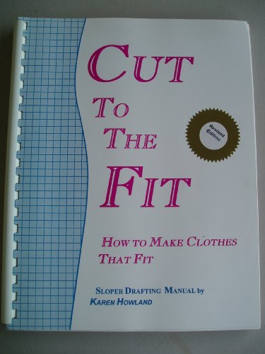 9780964896437: CUT TO THE FIT: How To Make Clothes That Fit (Sloper Drafting Manual)
