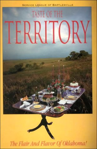 9780964897601: Taste of the Territory: A Collection of Recipes Featuring the Flair and Flavor of Oklahoma!