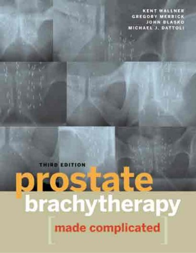 9780964899162: Prostate Brachytherapy Made Complicated