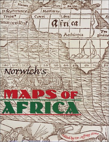 9780964900042: Norwich's Maps of Africa: An Illustrated and Annotated Carto-Bibliography