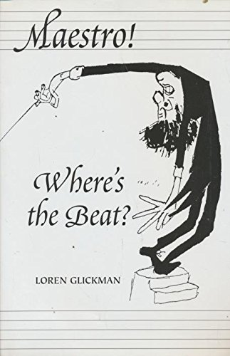 Maestro! Where's the Beat?: Loren Glickman