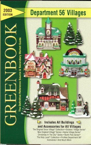 9780964903265: Greenbook Guide to Department 56 Villages, 2003 Edition