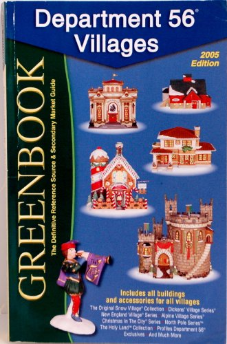 9780964903272: Greenbook Guide to Department 56 Villages, 2005 Edition