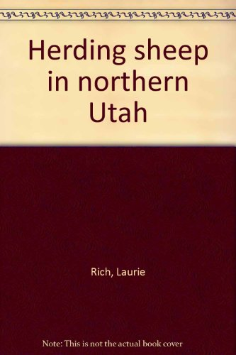Herding sheep in northern Utah: Laurie Rich