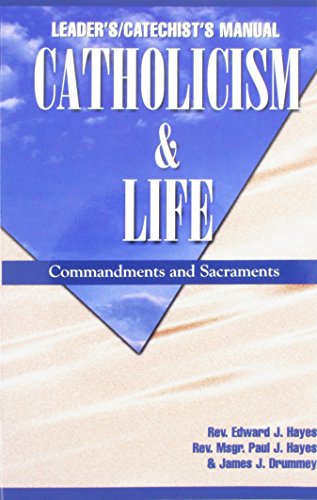 9780964908741: Catholicism & Life: Commandments & Sacraments (Leader's/Catechist's Manual)